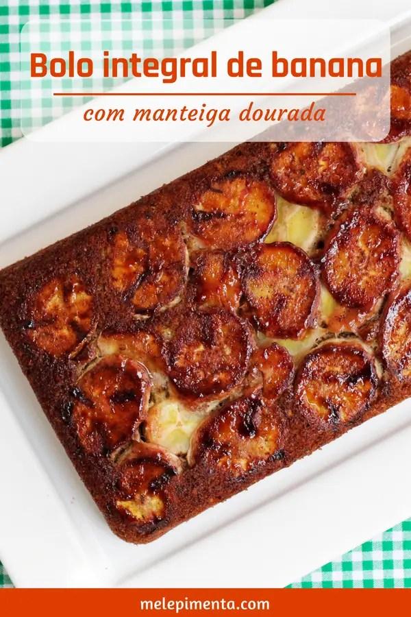 Bolo integral de banana com brown butter - Receita de bolo integral fácil e delicioso. Feito com banana e manteiga levemente dourada.