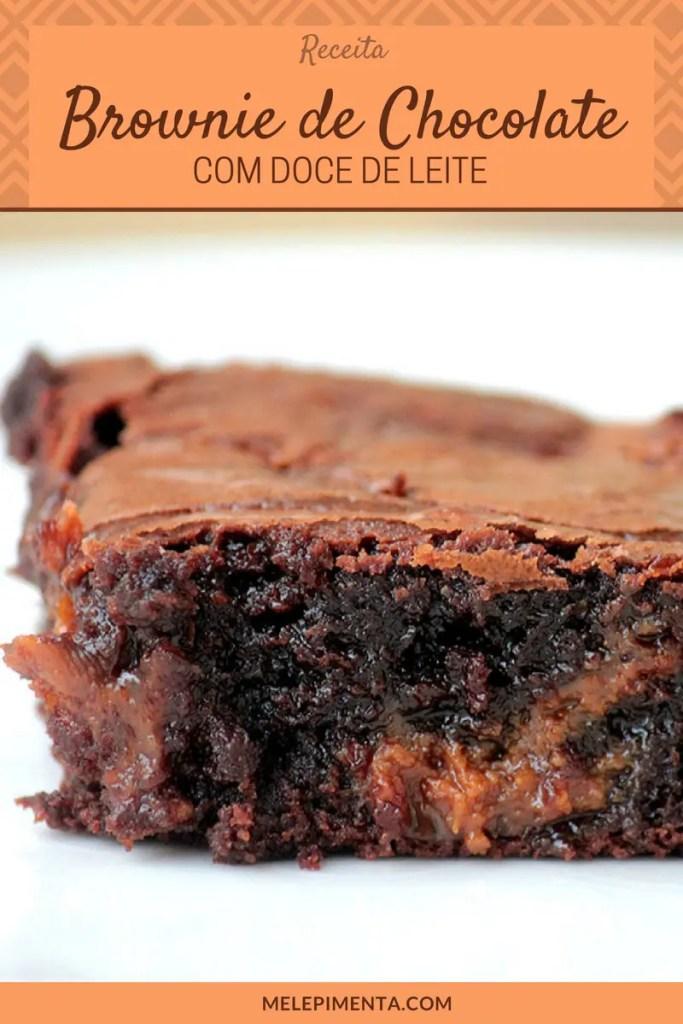 Brownie de chocolate com doce de leite - Uma receita deliciosa de brownie para você preparar em casa.