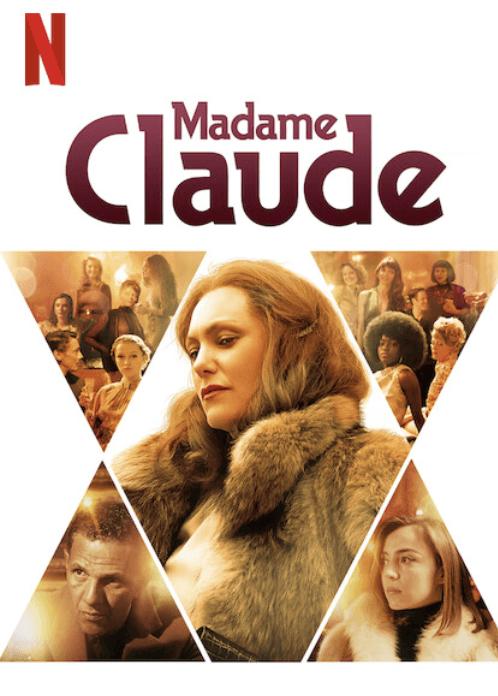 Drama biográfico francês Madame Claude chegando à Netflix em abril de 2021 Pôster da Netflix