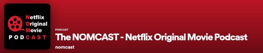 podcast nomcast netflix