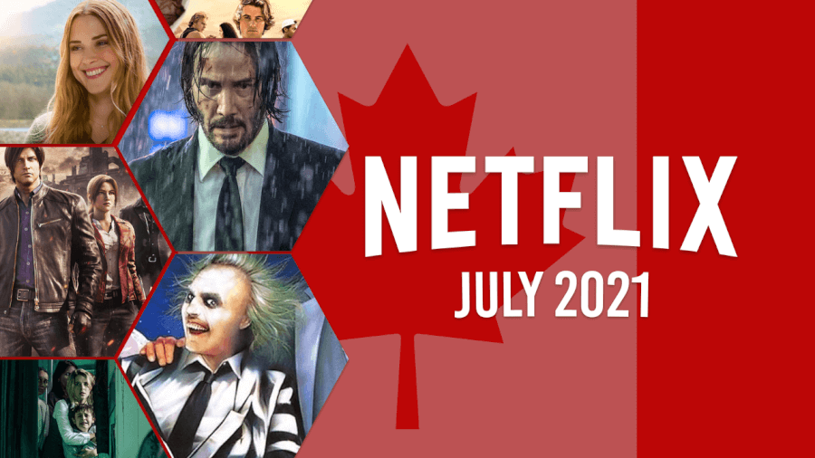 netflix coming soon CAN july 2021