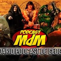 Podcast MdM #450: O LENDÁRIO PODCAST DE GEOGRAFIA + MAIS UM bloco de Evangelion