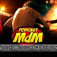 Podcast MdM #540: Explicando o filme do Coringa pra vocês