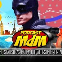 Podcast MdM #557: Mangá, Viagens, Estatísticas, Bátima do Pattinson e montagem de móveis