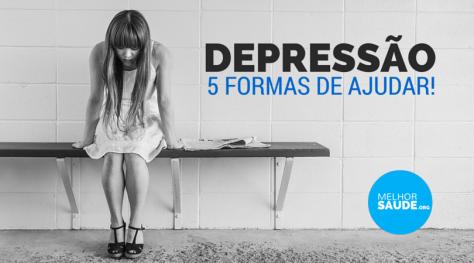 DEPRESSÃO 5 FORMAS DE AJUDAR MELHORSAUDE.ORG MELHOR BLOG DE SAUDE