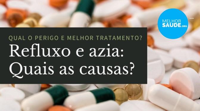 REFLUXO E AZIA 2017: CAUSA PERIGO E TRATAMENTO!