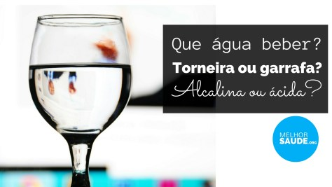 Água alcalina 2017 melhorsaude.org melhor blog de saúde
