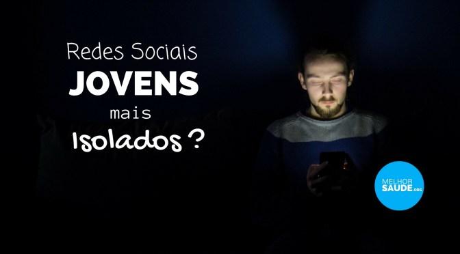 FACEBOOK E REDES SOCIAIS 2017: JOVENS MAIS ISOLADOS?