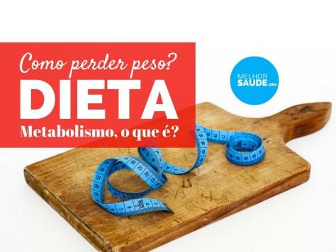 DIETA E METABOLISMO perder peso melhorsaude.org