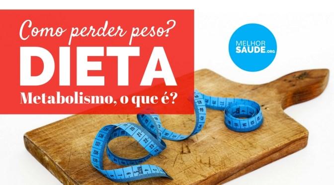 DIETA E METABOLISMO 2018: EMAGRECER MAS COMO?