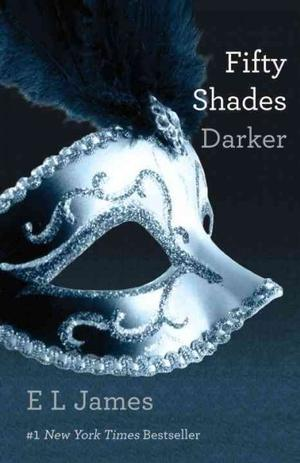 Fifty Shades Darker by: E L James