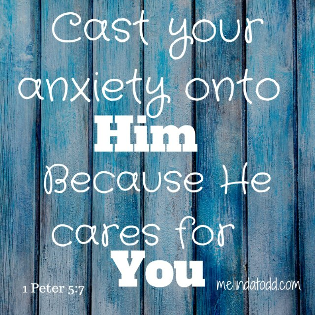 1 Peter 5:7 Do Not Be Anxious