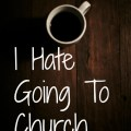I Hate Going To Church