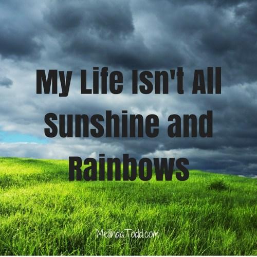 My Life Isn't All Sunshine and Rainbows