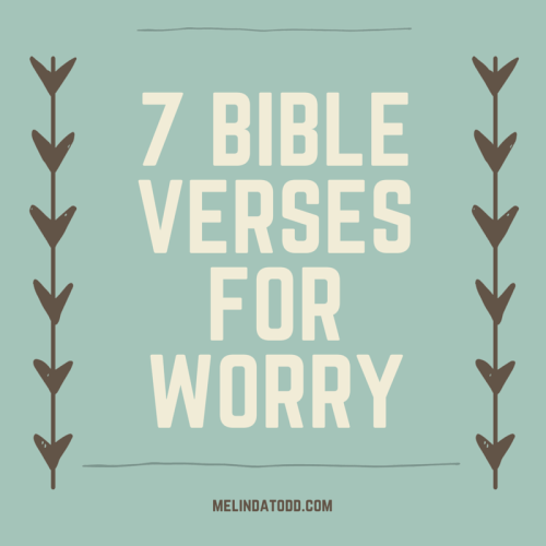 7 Bible Verses for Worry