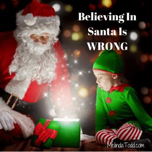 Believing In Santa Is WRONG