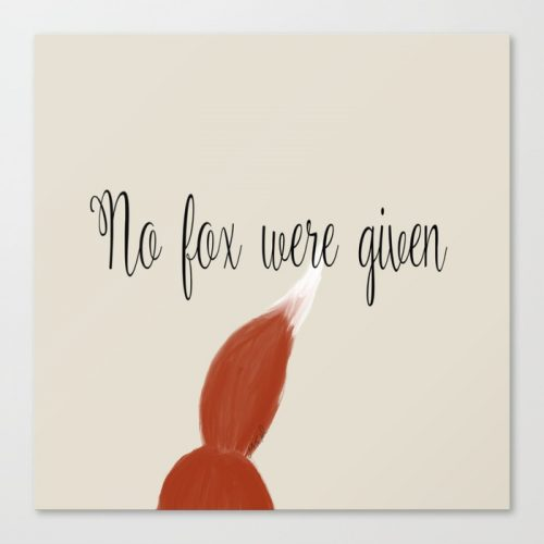 No Fox Were Given Canvas Art Print by Mel's Doodle Designs