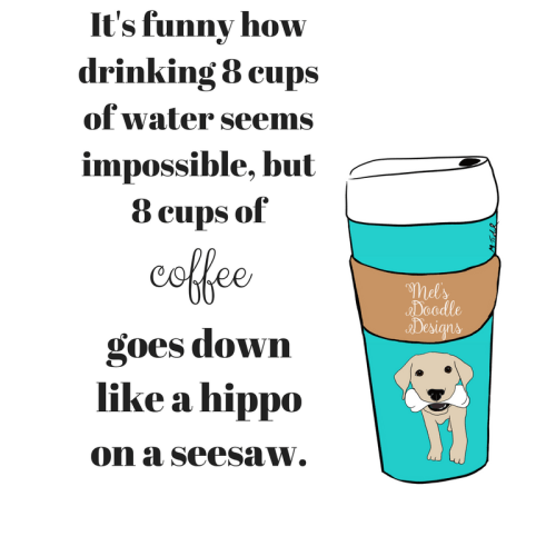 Drinking 8 Cups of Coffee by Mel's Doodle Designs