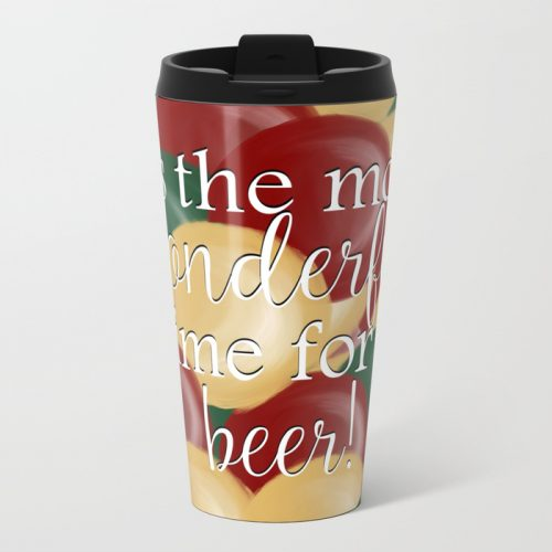 It's The Most Wonderful Time For A Beer Travel Mug by Mel's Doodle Designs