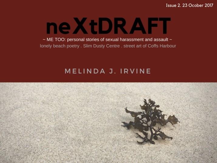 neXtDRAFT an eZine by Melinda J. Irvine Issue 2. 23 October 2017