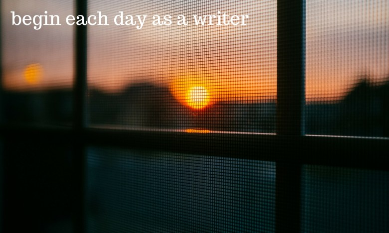 Melinda J. Irvine-begin-each-day-as-a-writer