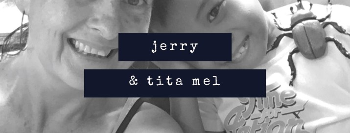 jerry and tita mel