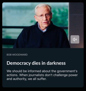 democracy dies in darkness - bob woodward