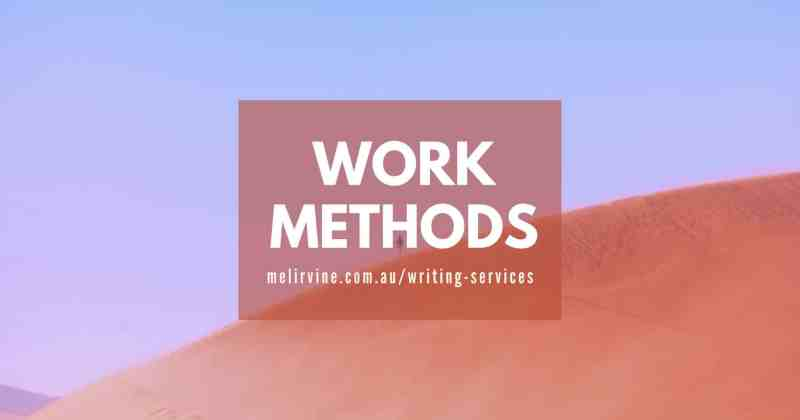 PROFESSIONAL work methods @ Melinda J. Irvine writing services