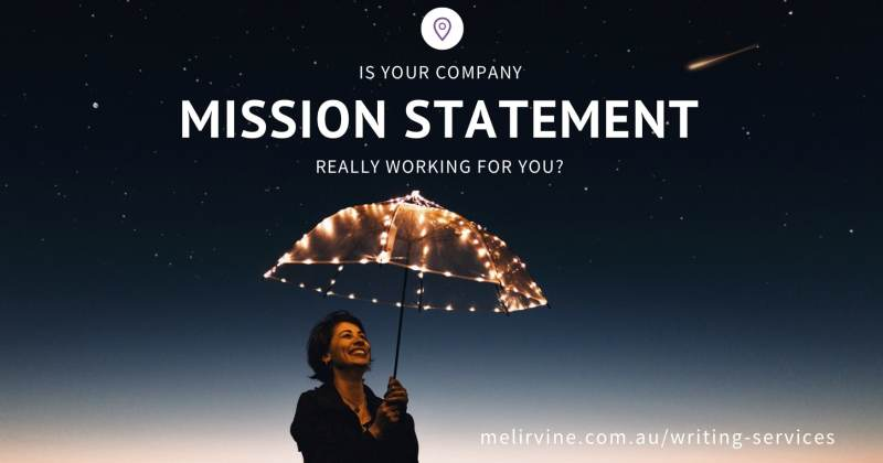 is your company mission statement really working for you by Melinda J. Irvine