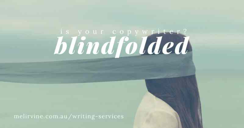 is your copywriter blindfolded by Melinda J. Irvine