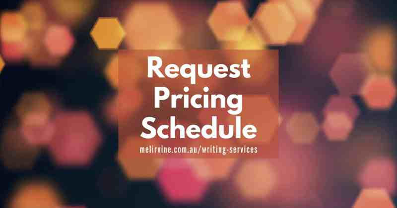 request pricing schedule for writing services @ Melinda J. Irvine v2