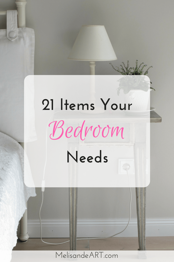 21 Must Have Things for the Ultimate Bedroom - MelisandeART