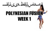 POLYNESIAN FUSION SUMMER 4 WEEK COURSE WK1 AUG2017