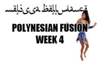 POLYNESIAN FUSION SUMMER 4 WEEK COURSE WK4 AUG2017