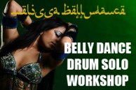 BELLY DANCE DRUM SOLO WORKSHOP