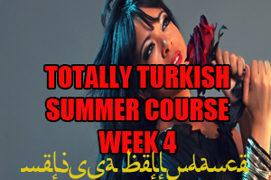 SUMMER 4 WEEK TOTALLY TURKISH WK4 AUGUST 2020