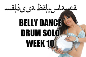 BELLY DANCE DRUM SOLO WK10 APR-JULY 2020