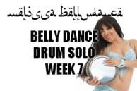 BELLY DANCE DRUM SOLO WK7 SEPT-DEC 2020