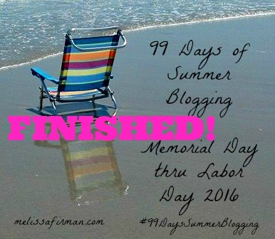 99 Days of Summer Blogging FINISHED