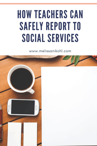 How Teachers Can Safely Report to Social Services. Protect yourself, report all suspected abuse.
