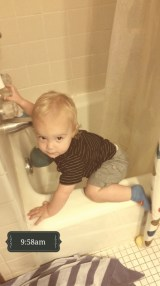 This is when we BOTH learned he could now crawl INTO the bathtub.