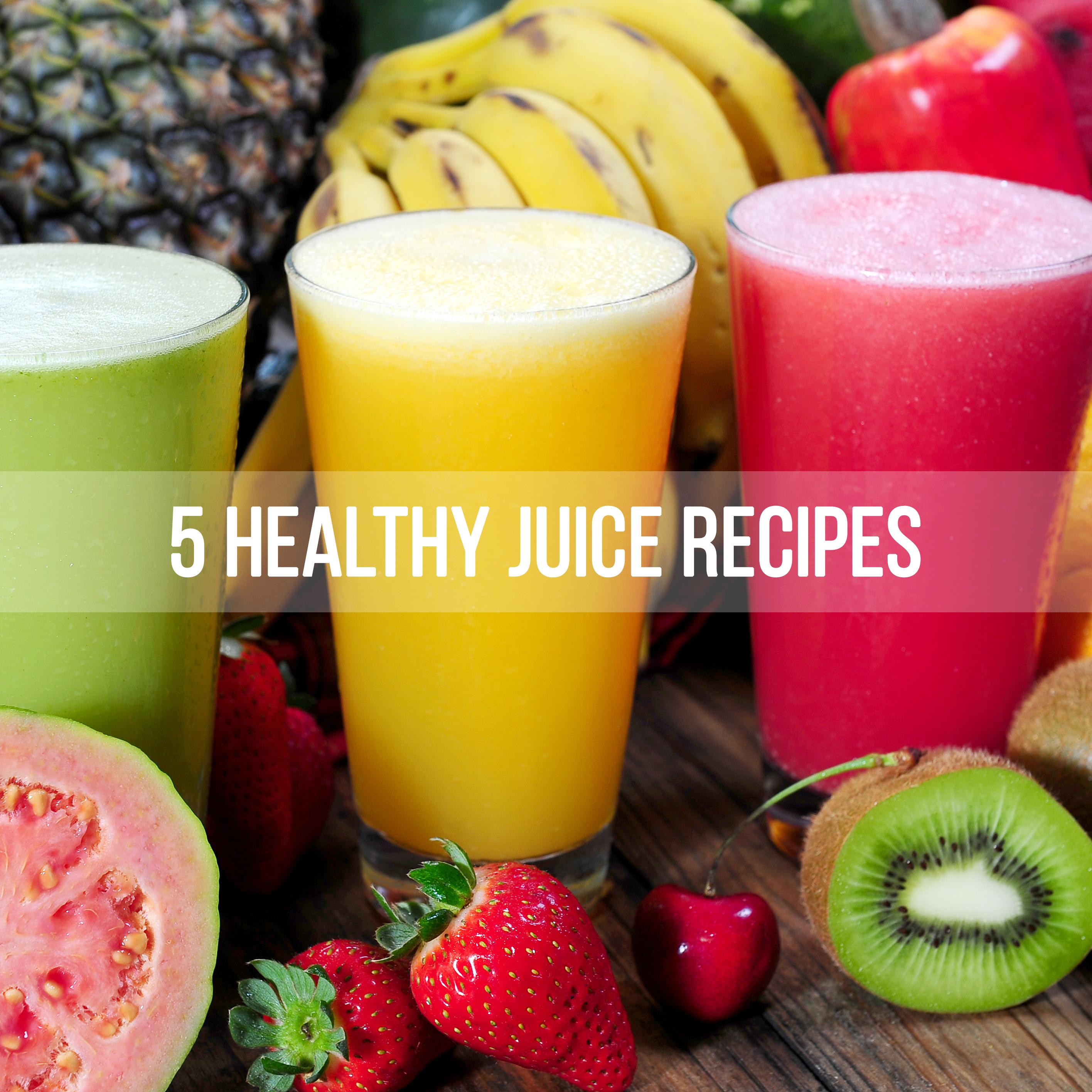 5 Healthy Juice Recipes