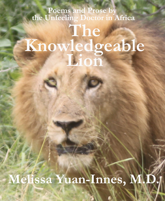 The Knowledgeable Lion: Poems and Prose by the Unfeeling Doctor in Africa