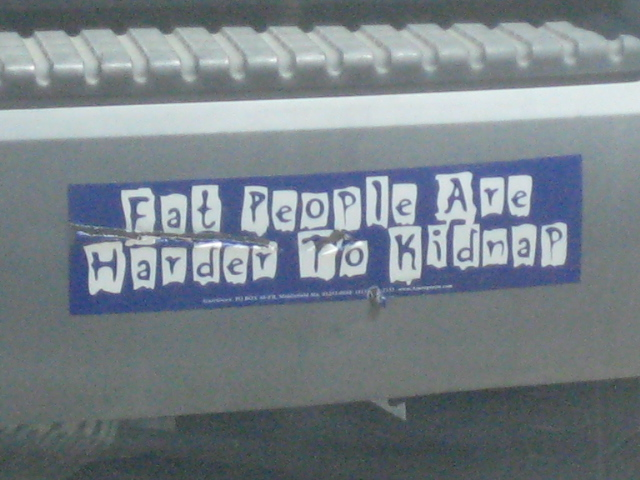 Bumper Sticker: Fat People Are Harder to Kidnap 2