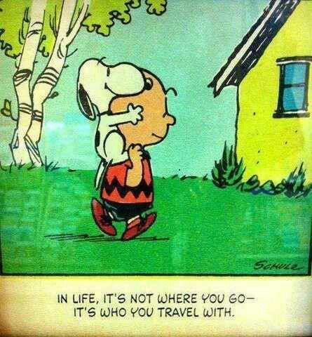 Charlie Brown Snoopy Not Where You Go It's Who You Travel With