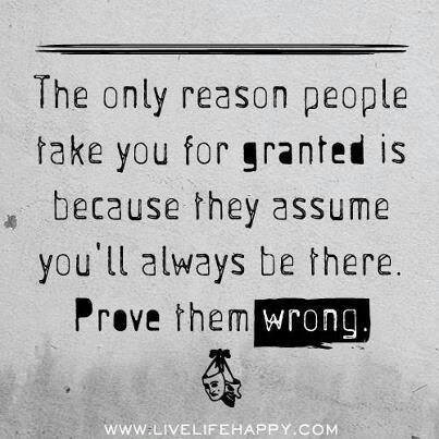Being Taken For Granted Quote