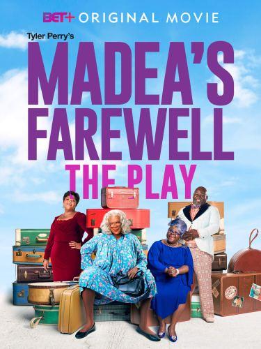 Tyler Perrys Madeas Farewell Play