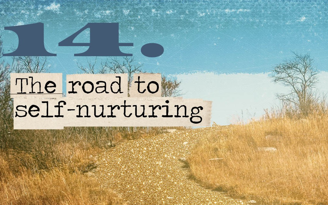 Soul Road #14 – The Road to Self-Nurturing