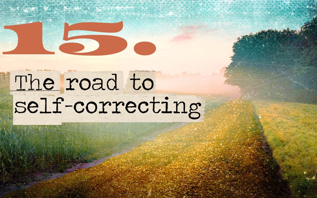 Soul Road #15 – The Road to Self-Correcting