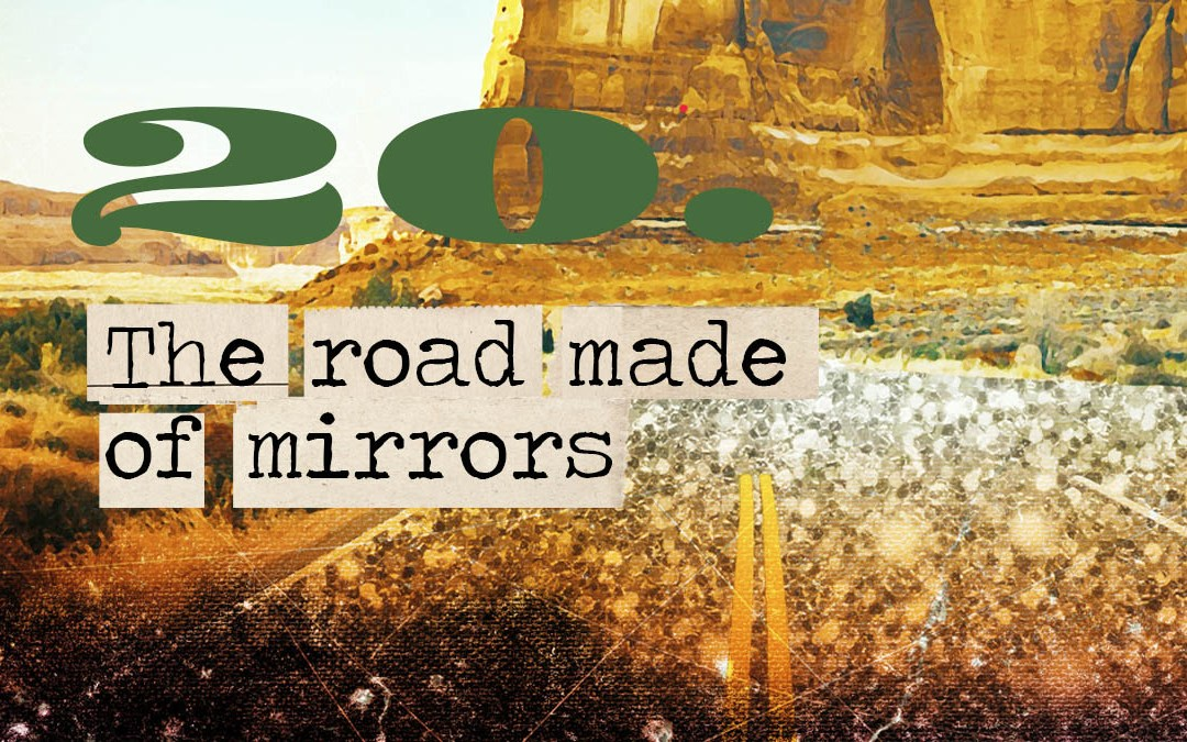 Soul Road #20 – The Road Made of Mirrors
